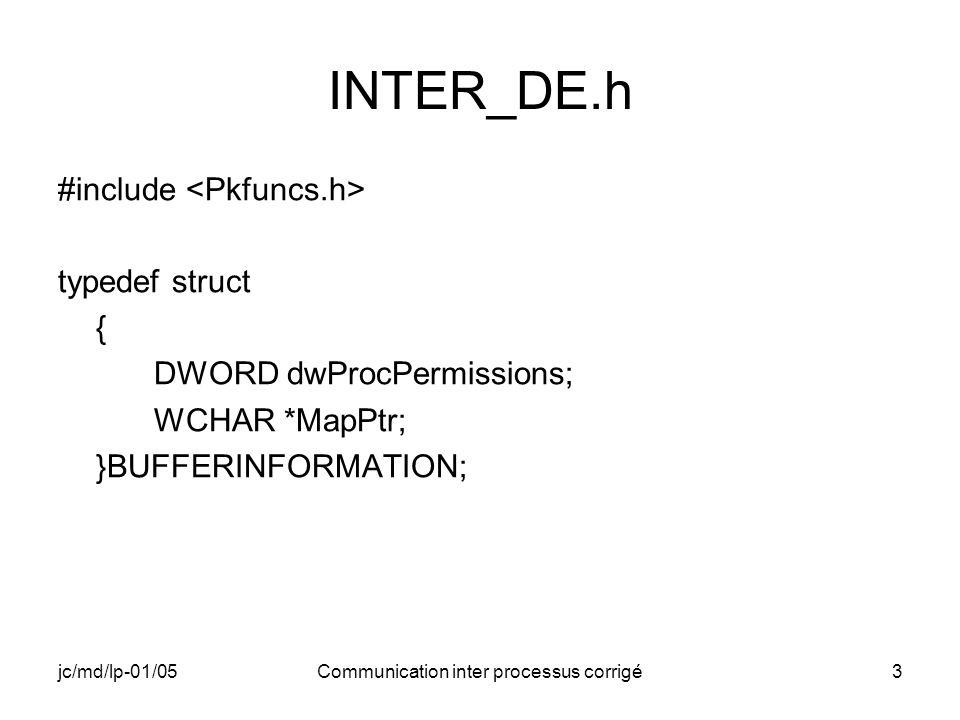jc/md/lp-01/05Communication inter processus corrigé24 Modification de INTER_E (1) Pour avoir le temps de faire un rafraîchissement des informations pour Remote Process Viewer, après lancement de INTER_D nous arrêtons le processus INTER_E par une demande de confirmation dans une boîte de message.