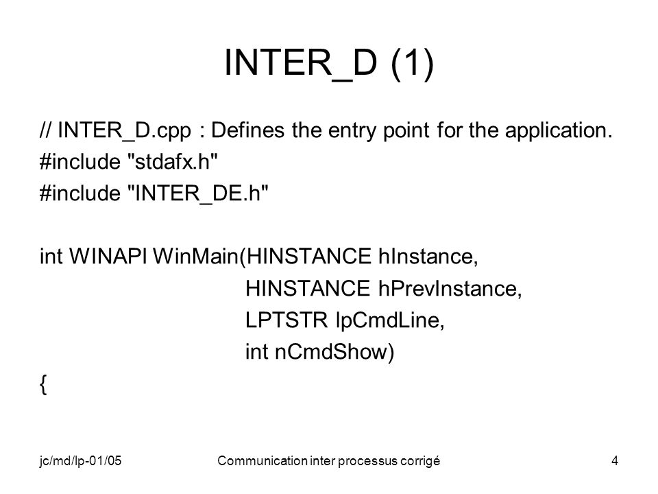 jc/md/lp-01/05Communication inter processus corrigé4 INTER_D (1) // INTER_D.cpp : Defines the entry point for the application.