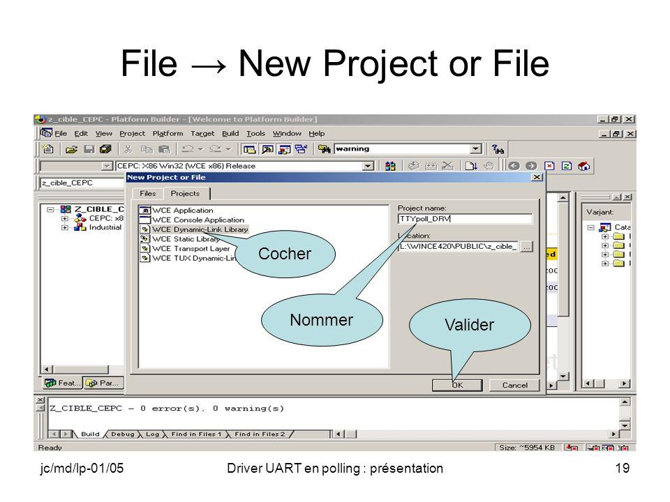 jc/md/lp-01/05Driver UART en polling : présentation19 File New Project or File Cocher Valider Nommer