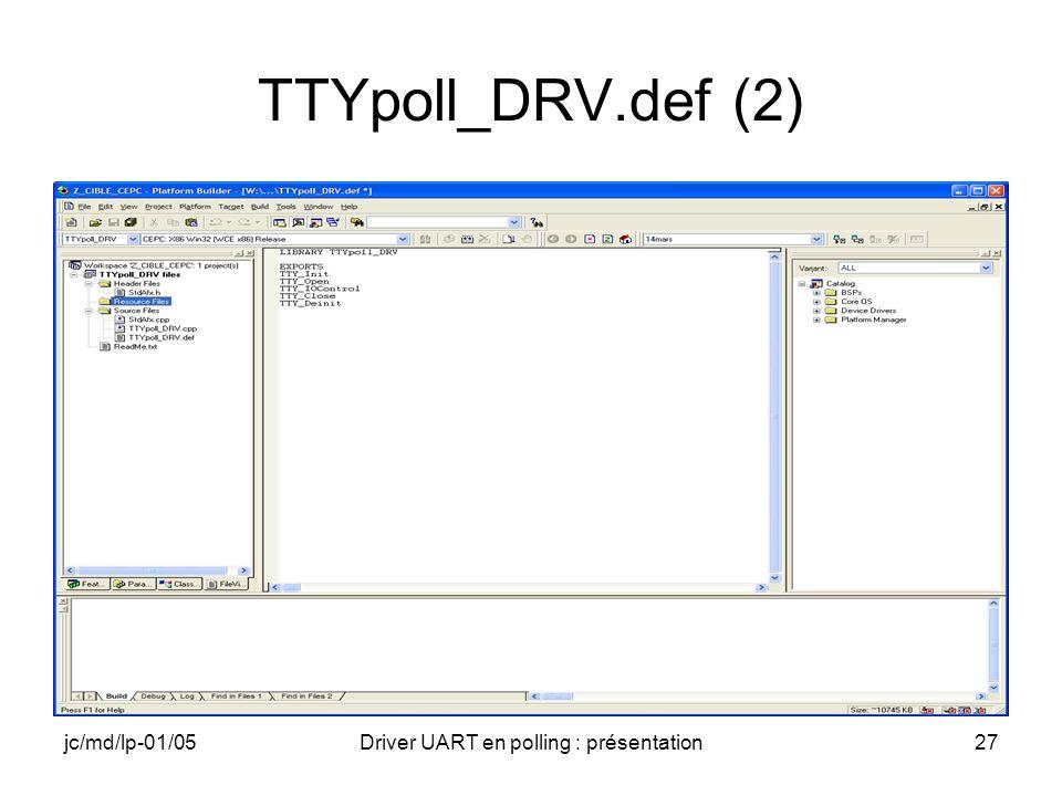 jc/md/lp-01/05Driver UART en polling : présentation27 TTYpoll_DRV.def (2)