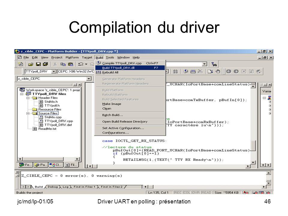 jc/md/lp-01/05Driver UART en polling : présentation46 Compilation du driver