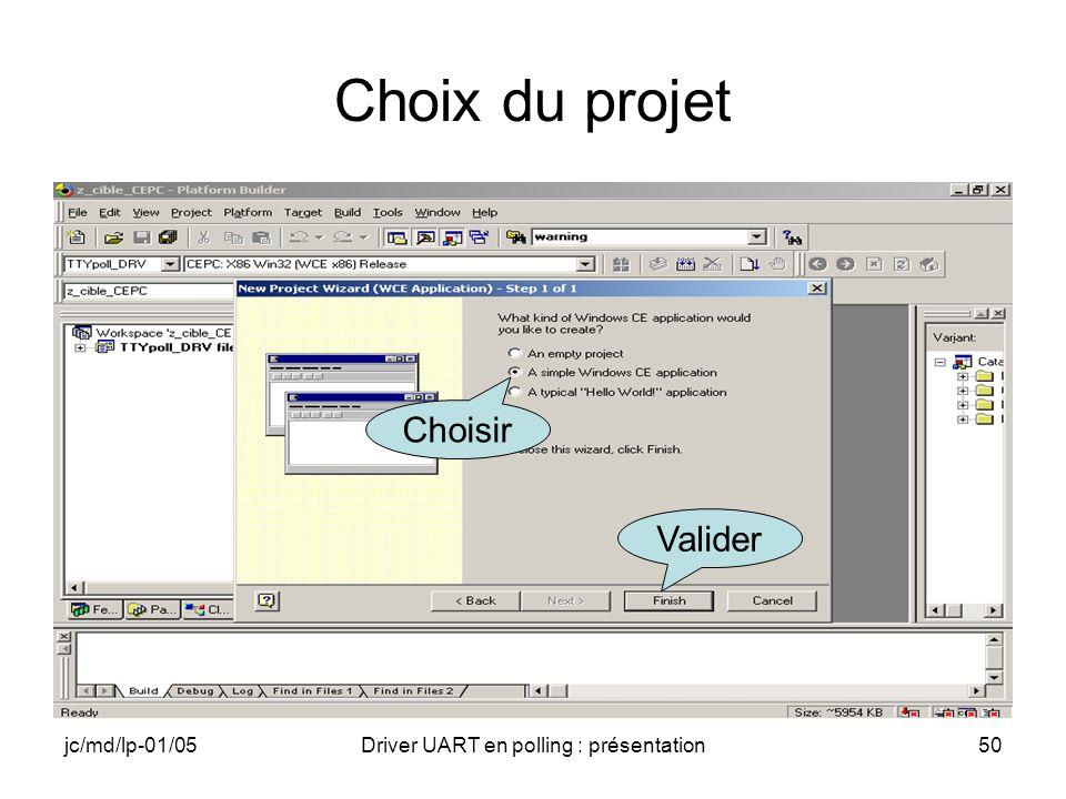 jc/md/lp-01/05Driver UART en polling : présentation50 Choix du projet Choisir Valider