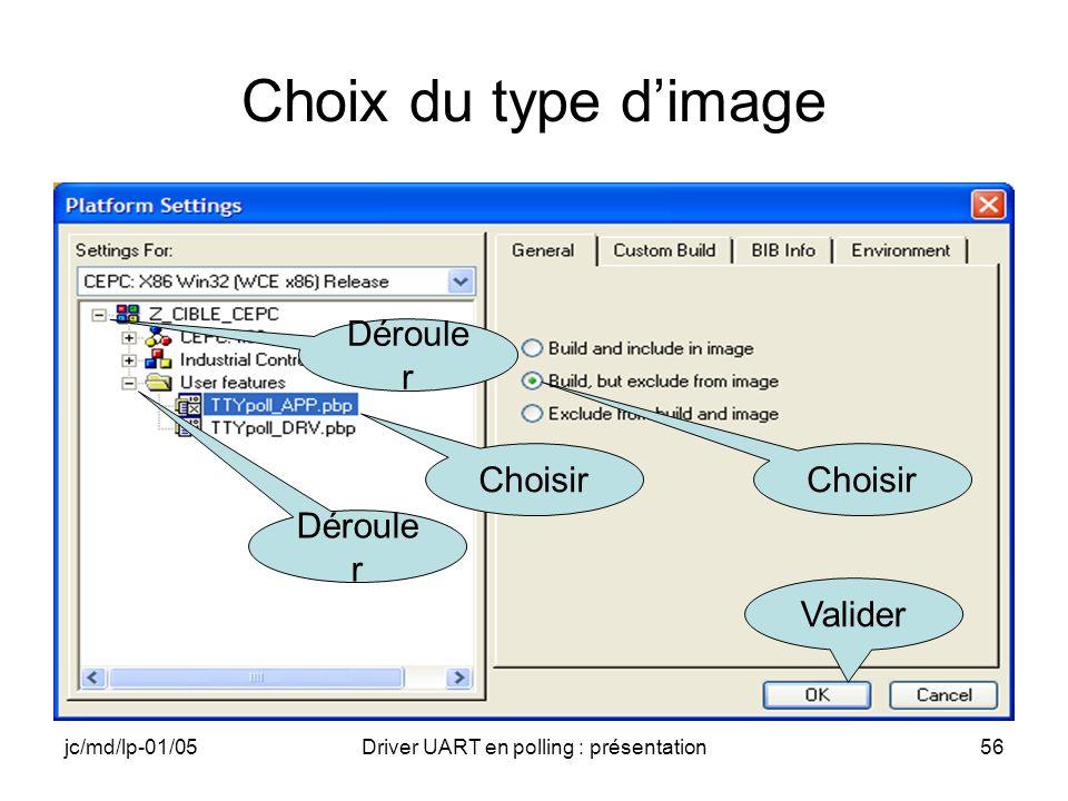 jc/md/lp-01/05Driver UART en polling : présentation56 Choix du type dimage Déroule r Choisir Valider