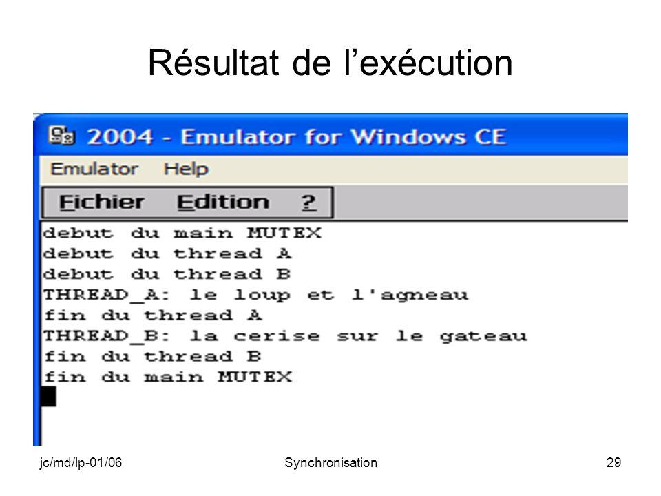 jc/md/lp-01/06Synchronisation29 Résultat de lexécution