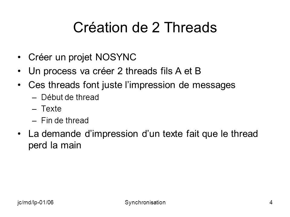 jc/md/lp-01/06Synchronisation65 Conclusion Les différentes méthodes de synchronisation ont été appliquées sur des exemples concrets