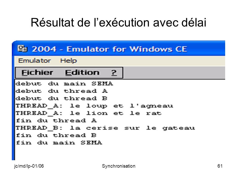 jc/md/lp-01/06Synchronisation61 Résultat de lexécution avec délai