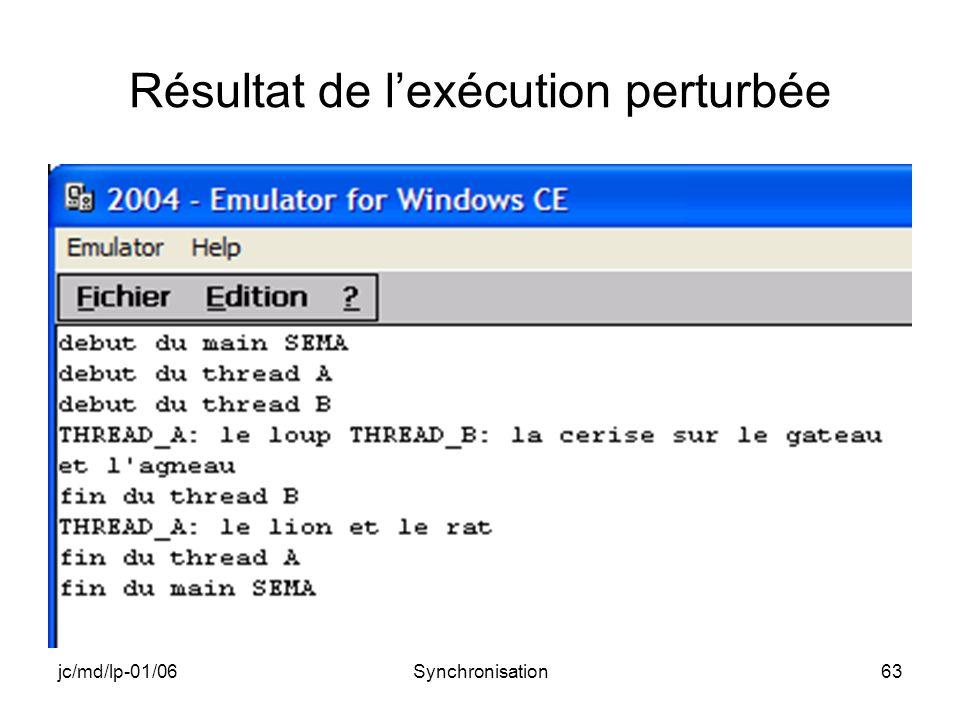 jc/md/lp-01/06Synchronisation63 Résultat de lexécution perturbée