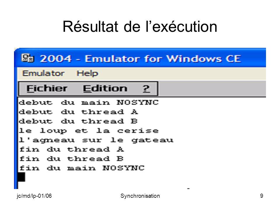 jc/md/lp-01/06Synchronisation9 Résultat de lexécution