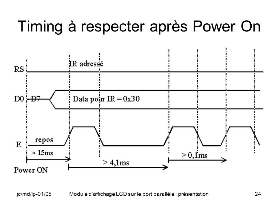 jc/md/lp-01/05Module d'affichage LCD sur le port parallèle : présentation24 Timing à respecter après Power On