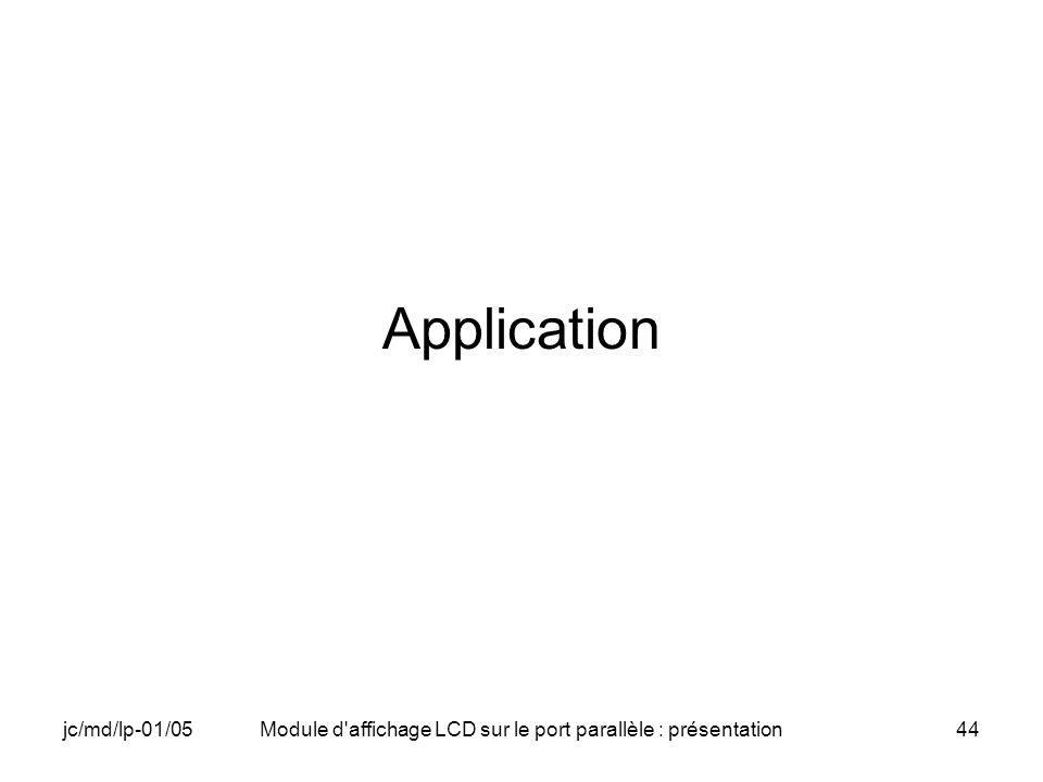 jc/md/lp-01/05Module d'affichage LCD sur le port parallèle : présentation44 Application