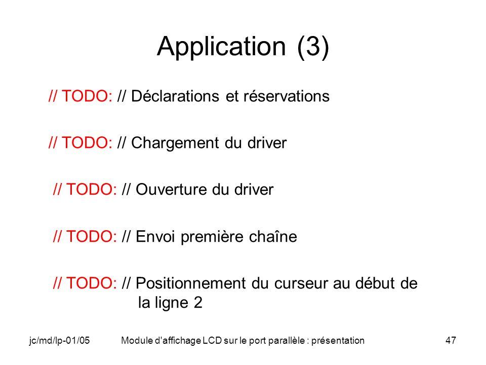 jc/md/lp-01/05Module d'affichage LCD sur le port parallèle : présentation47 Application (3) // TODO: // Déclarations et réservations // TODO: // Charg