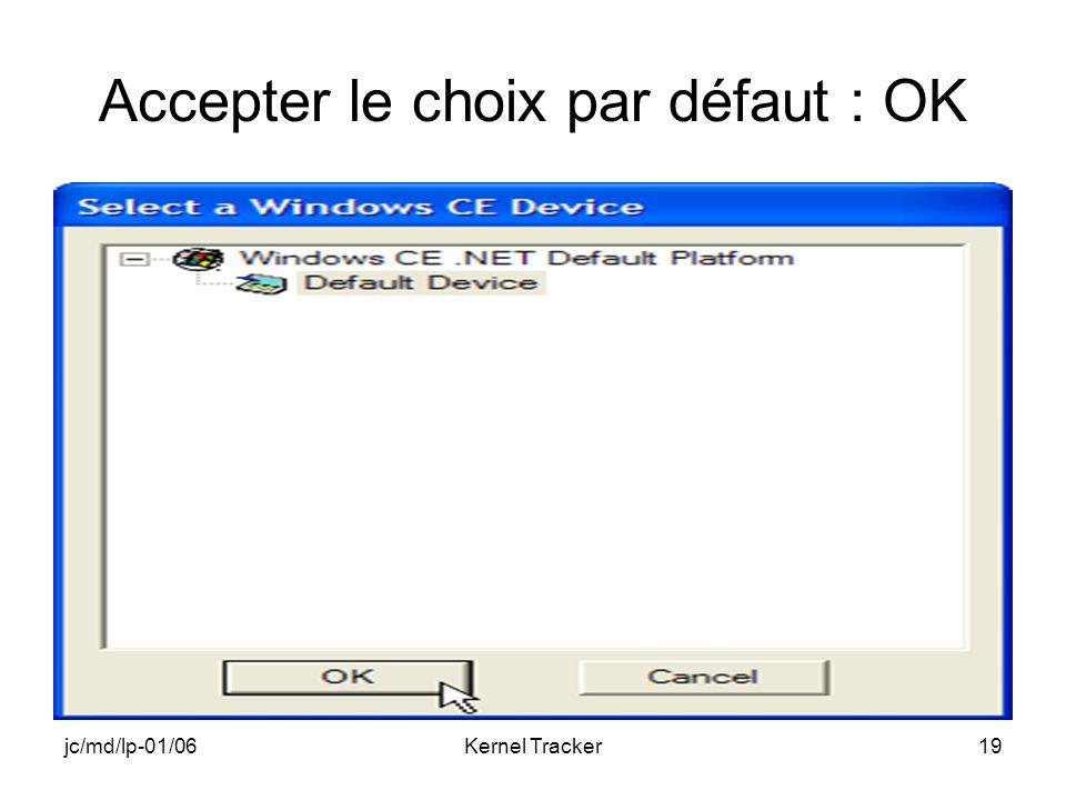 jc/md/lp-01/06Kernel Tracker19 Accepter le choix par défaut : OK