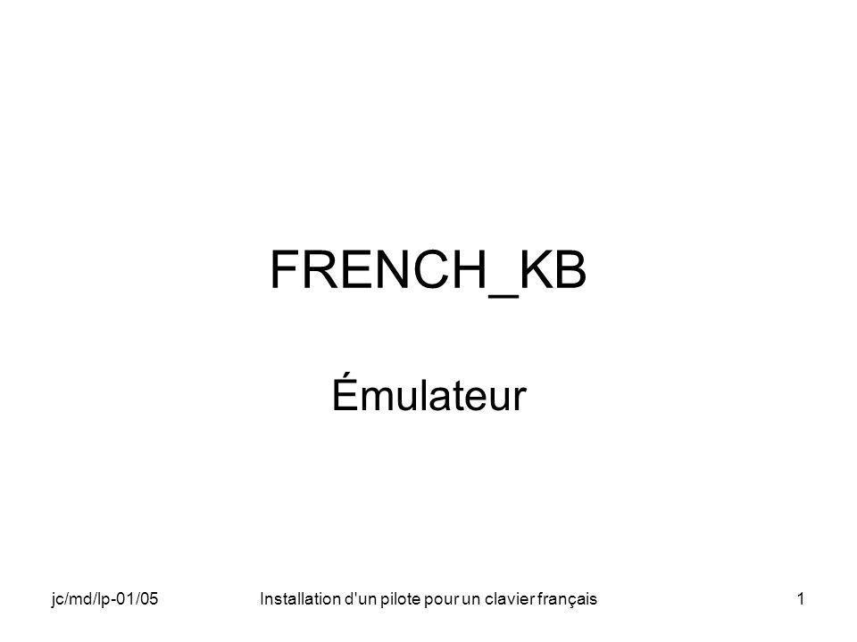jc/md/lp-01/05Installation d un pilote pour un clavier français52 Procédure Générer une plate-forme avec le clavier standard Reconfigurer la « Remote Connection » si nécessaire Tester en lançant la commande cmd Constater le problème Refaire une nouvelle plate-forme avec le driver de clavier français Refaire le test