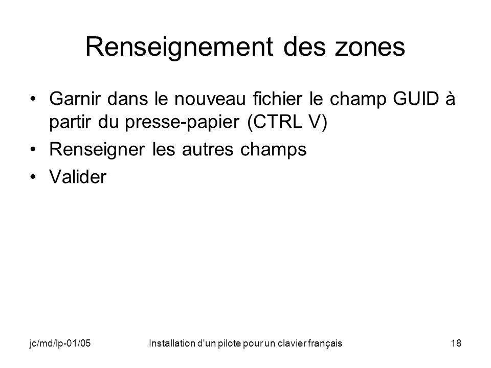 jc/md/lp-01/05Installation d un pilote pour un clavier français18 Renseignement des zones Garnir dans le nouveau fichier le champ GUID à partir du presse-papier (CTRL V) Renseigner les autres champs Valider