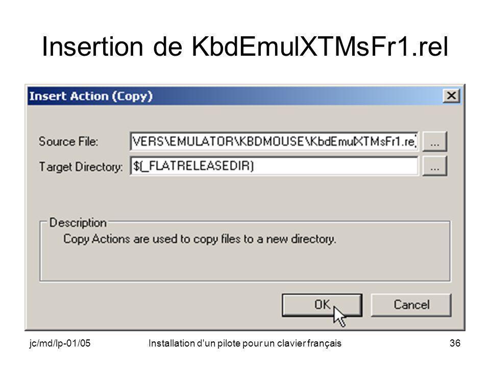 jc/md/lp-01/05Installation d un pilote pour un clavier français36 Insertion de KbdEmulXTMsFr1.rel