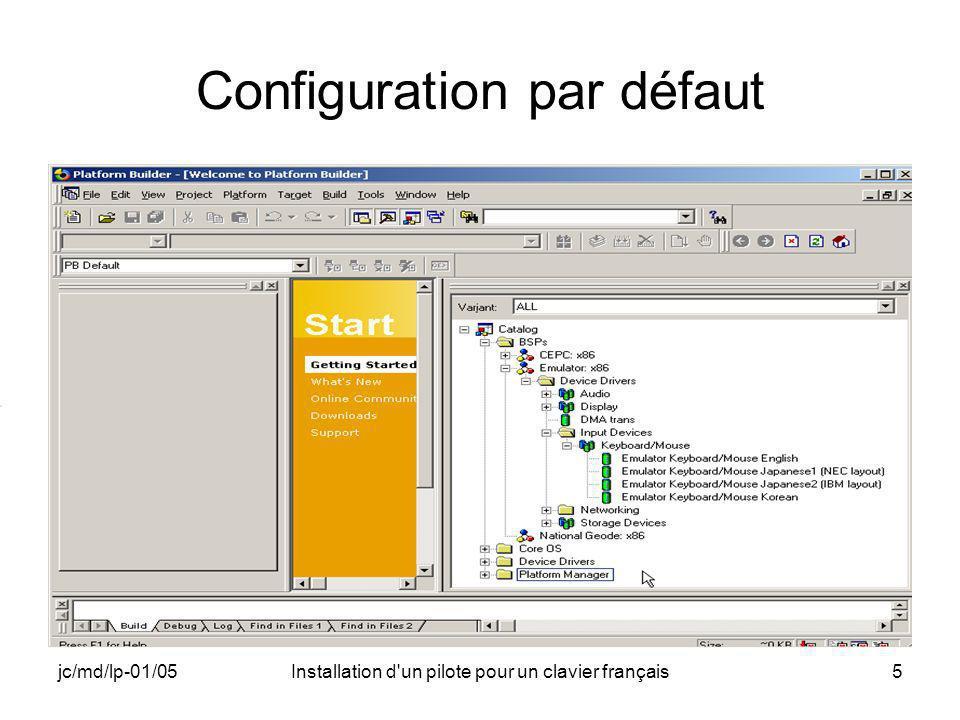 jc/md/lp-01/05Installation d un pilote pour un clavier français5 Configuration par défaut