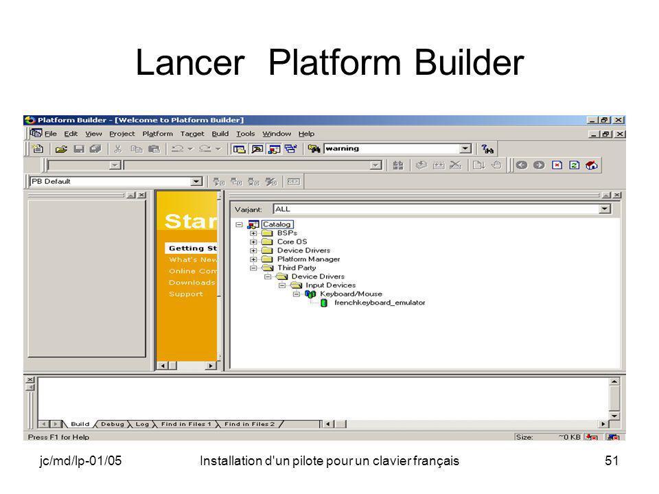 jc/md/lp-01/05Installation d un pilote pour un clavier français51 Lancer Platform Builder