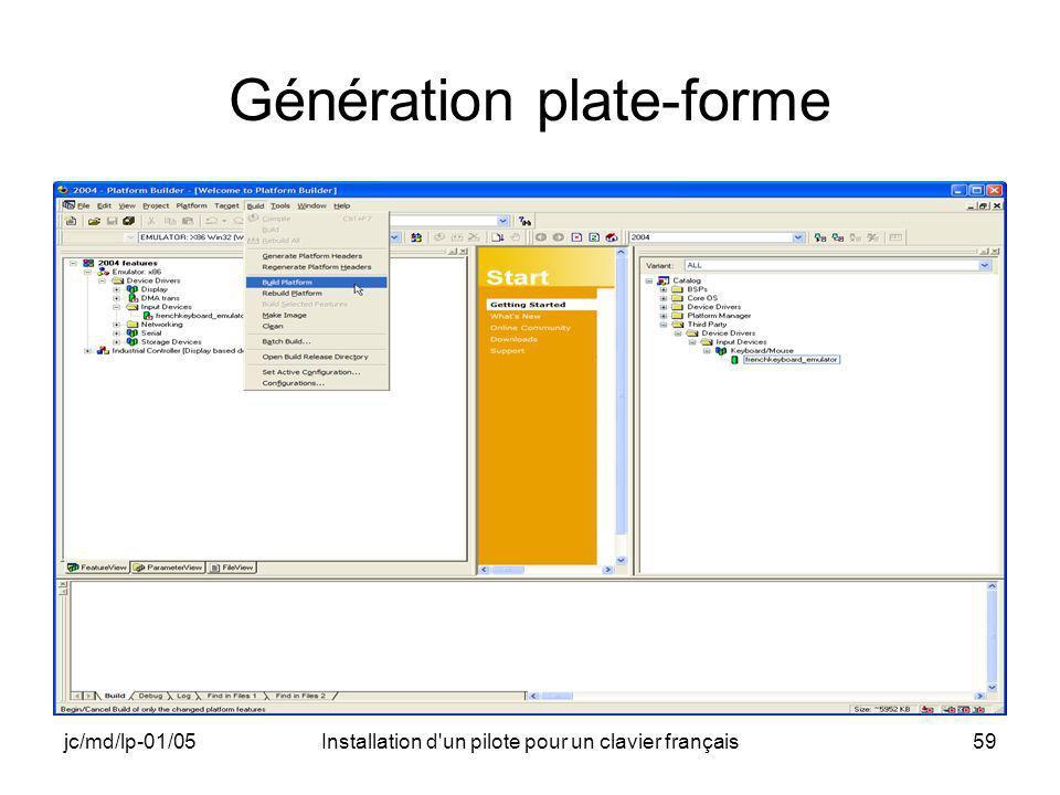 jc/md/lp-01/05Installation d un pilote pour un clavier français59 Génération plate-forme