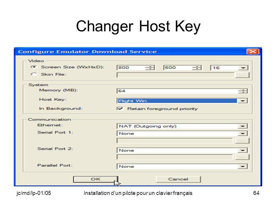 jc/md/lp-01/05Installation d un pilote pour un clavier français64 Changer Host Key