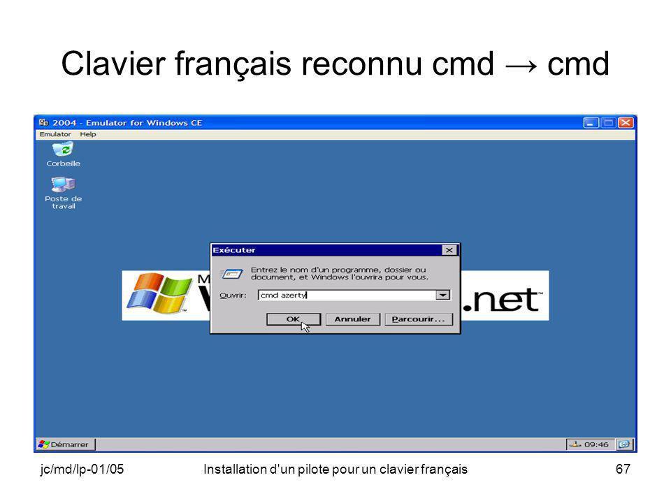 jc/md/lp-01/05Installation d un pilote pour un clavier français67 Clavier français reconnu cmd cmd