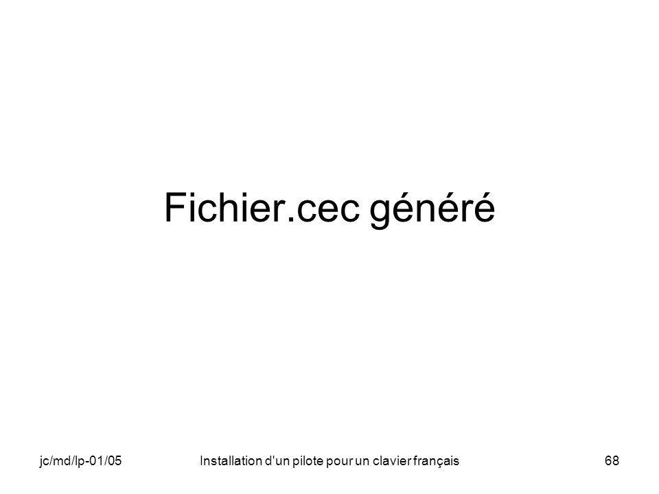 jc/md/lp-01/05Installation d un pilote pour un clavier français68 Fichier.cec généré