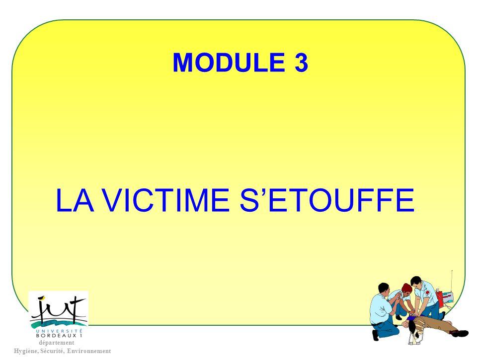 département Hygiène, Sécurité, Environnement MODULE 3 LA VICTIME SETOUFFE