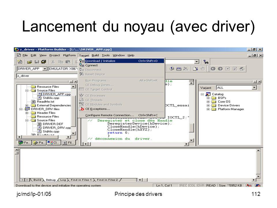 jc/md/lp-01/05Principe des drivers112 Lancement du noyau (avec driver)
