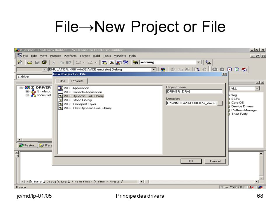 jc/md/lp-01/05Principe des drivers68 FileNew Project or File