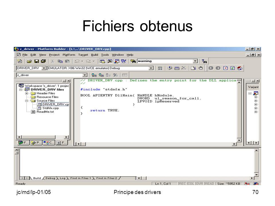 jc/md/lp-01/05Principe des drivers70 Fichiers obtenus