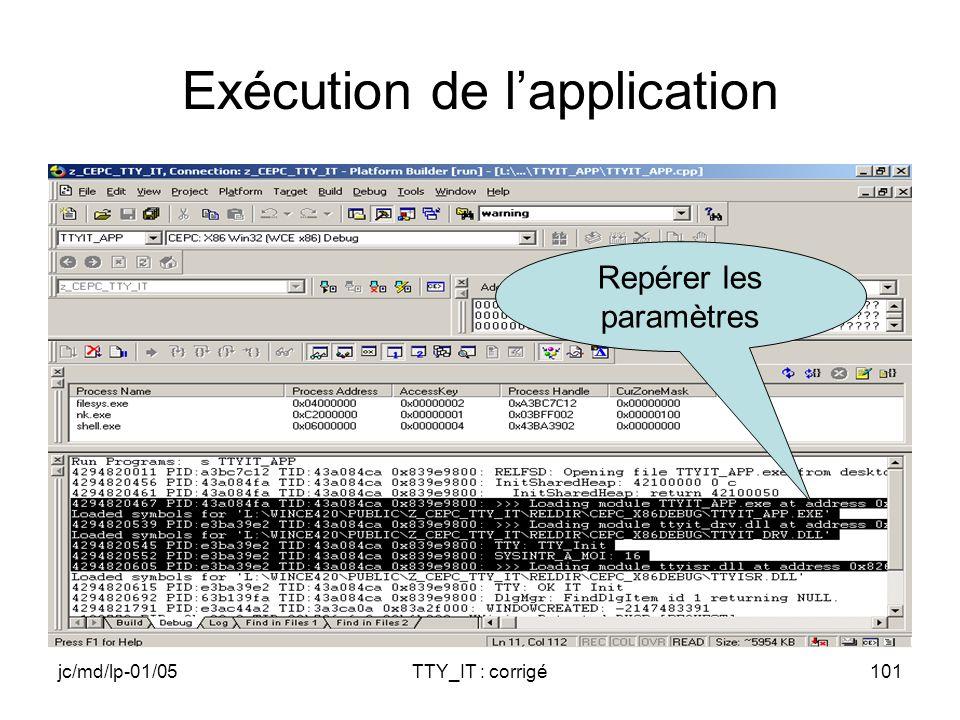 jc/md/lp-01/05TTY_IT : corrigé101 Exécution de lapplication Repérer les paramètres