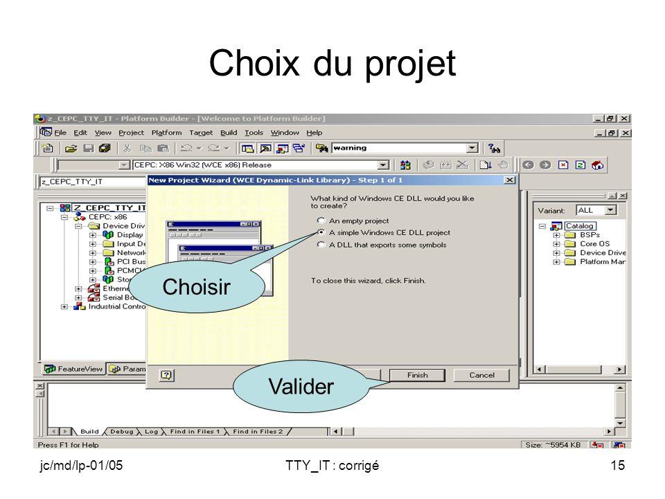 jc/md/lp-01/05TTY_IT : corrigé15 Choix du projet Valider Choisir
