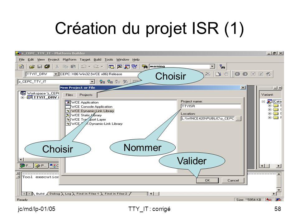 jc/md/lp-01/05TTY_IT : corrigé58 Création du projet ISR (1) Nommer Valider Choisir