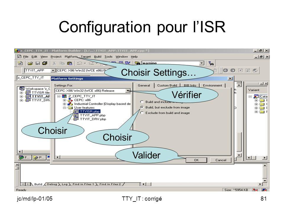 jc/md/lp-01/05TTY_IT : corrigé81 Configuration pour lISR Choisir Valider Choisir Settings… Vérifier