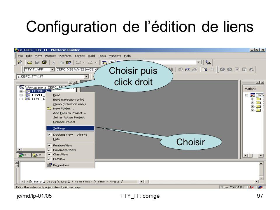 jc/md/lp-01/05TTY_IT : corrigé97 Configuration de lédition de liens Choisir puis click droit Choisir