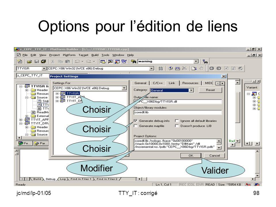 jc/md/lp-01/05TTY_IT : corrigé98 Options pour lédition de liens Choisir Valider Choisir Modifier