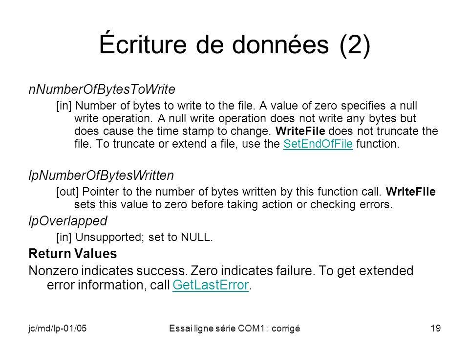 jc/md/lp-01/05Essai ligne série COM1 : corrigé19 Écriture de données (2) nNumberOfBytesToWrite [in] Number of bytes to write to the file.