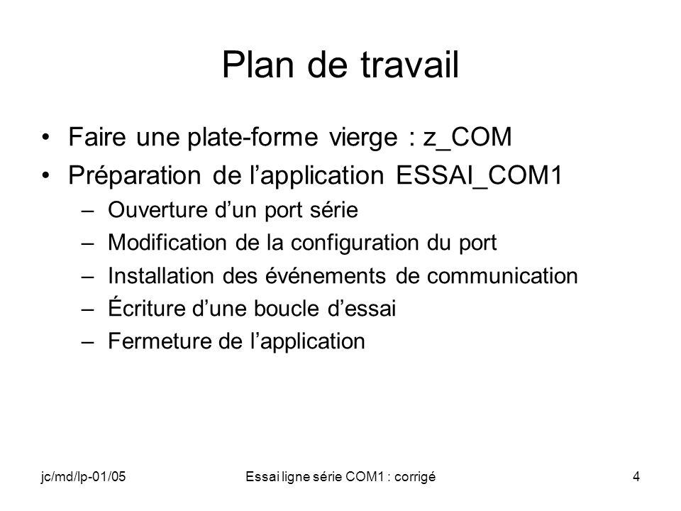 jc/md/lp-01/05Essai ligne série COM1 : corrigé35 COM1.cpp (4) // Modifications des paramètres du port PortDCB.BaudRate = 9600; PortDCB.fBinary = TRUE; PortDCB.fParity = FALSE; PortDCB.fOutxCtsFlow = FALSE; PortDCB.fOutxDsrFlow = FALSE; PortDCB.fDtrControl = DTR_CONTROL_DISABLE; PortDCB.fDsrSensitivity = FALSE; PortDCB.fTXContinueOnXoff = TRUE;