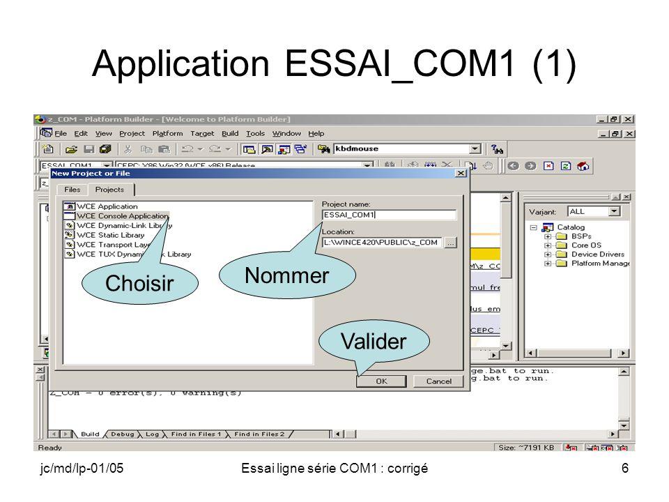 jc/md/lp-01/05Essai ligne série COM1 : corrigé27 Gestion des « Time-out » Les « Time-out » sont configurés à partir dinformations regroupées dans une structure nommée COMMTIMEOUTS COMMMTIMEOUTS définie par un typedef dans winbase.h Accès aux paramètres du port –Lecture : GetCommTimeouts –Écriture : SetCommTimeouts