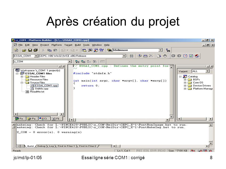 jc/md/lp-01/05Essai ligne série COM1 : corrigé8 Après création du projet