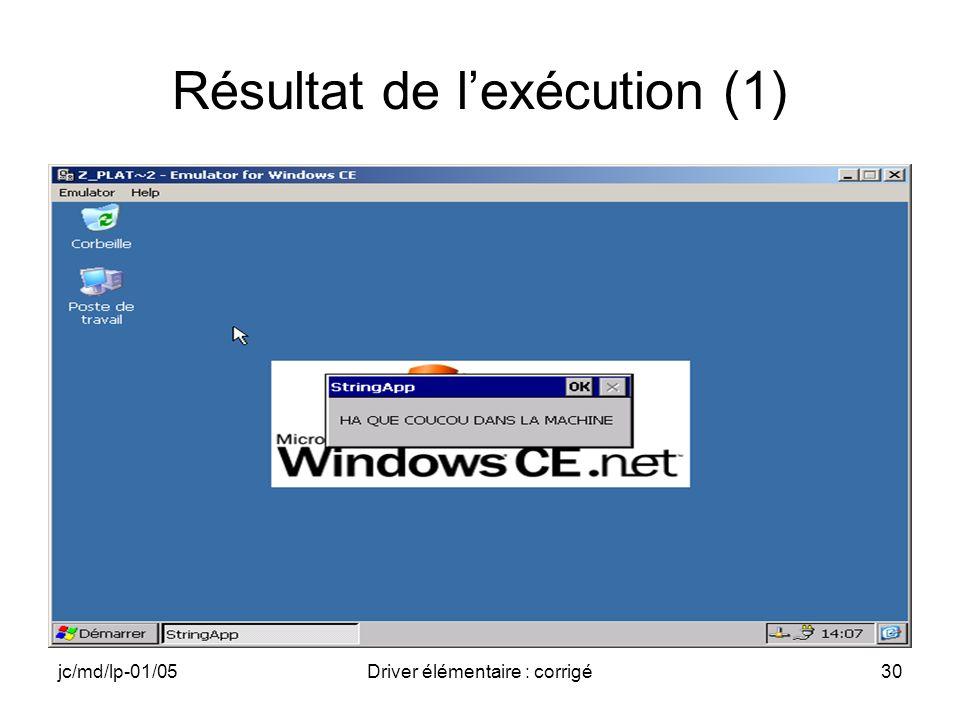 jc/md/lp-01/05Driver élémentaire : corrigé30 Résultat de lexécution (1)