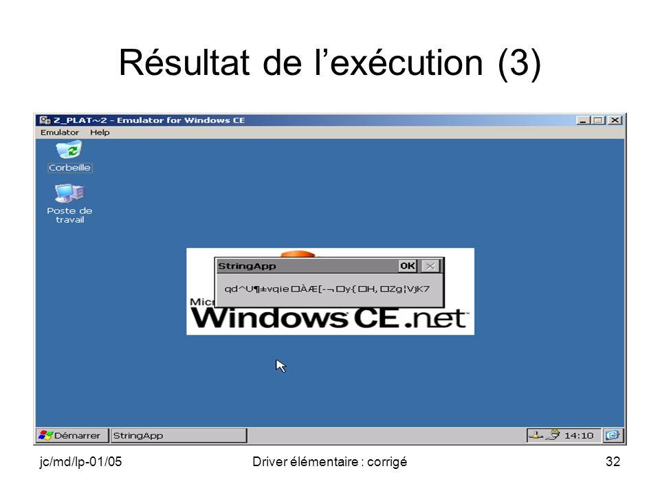 jc/md/lp-01/05Driver élémentaire : corrigé32 Résultat de lexécution (3)