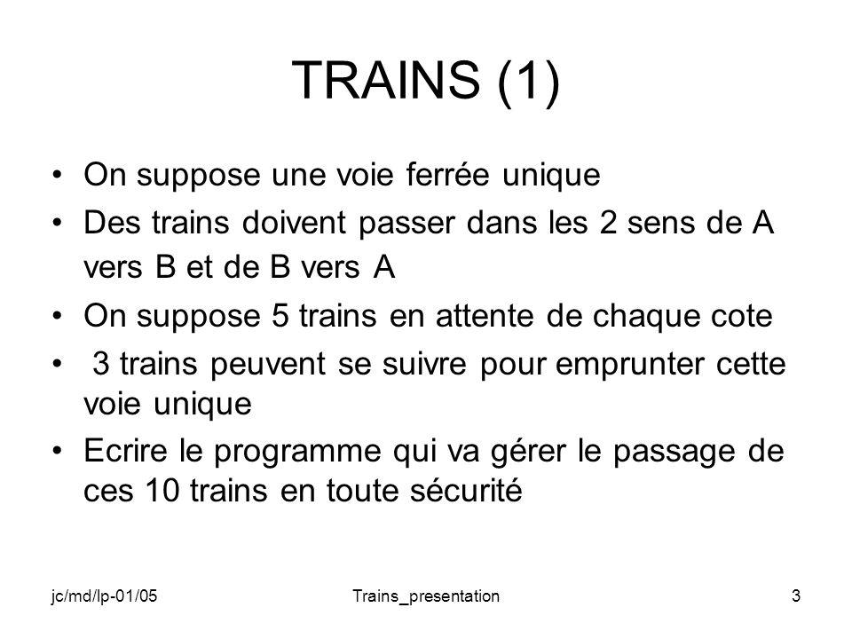 jc/md/lp-01/05Trains_presentation14 TRAIN main(5) // Attente de l arrivée des trains // Récupération des 3 jetons // TODO // Vérification de l arrivée du dernier train // TODO } while // Fin de boucle // TODO