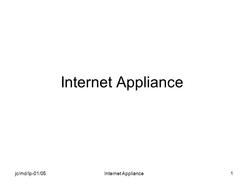 jc/md/lp-01/05Internet Appliance1