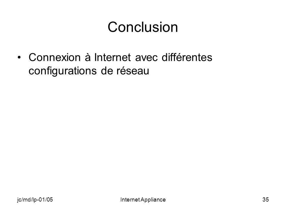 jc/md/lp-01/05Internet Appliance35 Conclusion Connexion à Internet avec différentes configurations de réseau