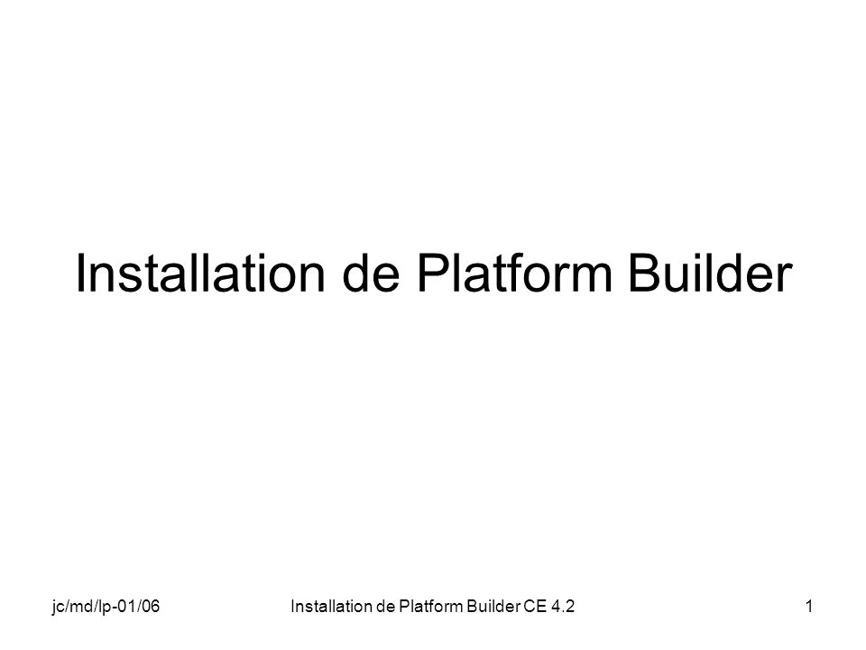 jc/md/lp-01/06Installation de Platform Builder CE 4.21 Installation de Platform Builder