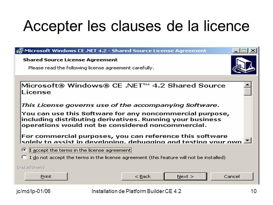 jc/md/lp-01/06Installation de Platform Builder CE 4.210 Accepter les clauses de la licence