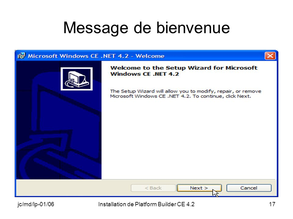 jc/md/lp-01/06Installation de Platform Builder CE 4.217 Message de bienvenue