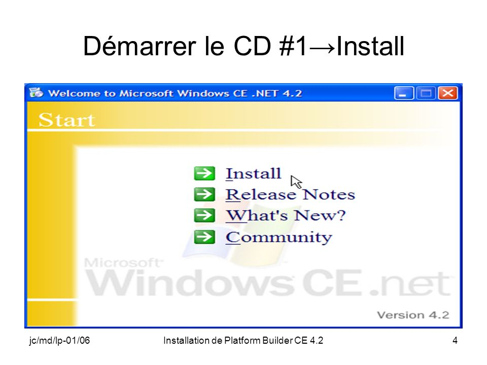 jc/md/lp-01/06Installation de Platform Builder CE 4.24 Démarrer le CD #1Install