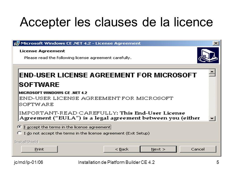 jc/md/lp-01/06Installation de Platform Builder CE 4.25 Accepter les clauses de la licence