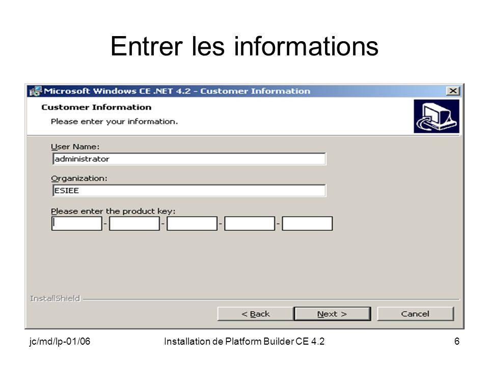 jc/md/lp-01/06Installation de Platform Builder CE 4.26 Entrer les informations